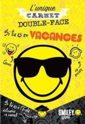 Vente  L'unique carnet double-face ; si tu es en vacances, si tu es à l'école  - Smileyworld - Collectif