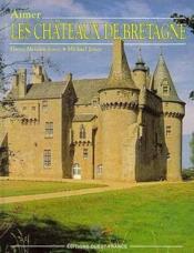 Aimer Chateaux Bretagne - Couverture - Format classique