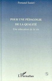 Pour Une Pedagogie De La Qualite : Une Education De La Vie - Intérieur - Format classique
