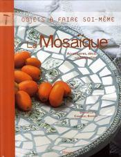 La mosaïque ; accessoires, déco, customisation - Intérieur - Format classique