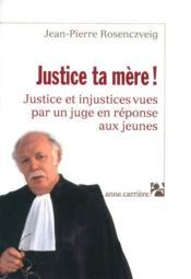 Justice Ta Mere ! - Couverture - Format classique