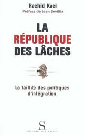 La République des lâches ; la faillite des politiques d'intégration - Intérieur - Format classique