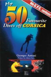 My 50 favourite dives of Corsica - Couverture - Format classique