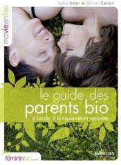 Vente livre :  Le guide des parents bio  - Safia Amor