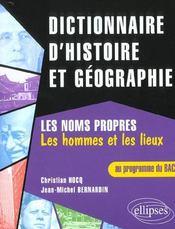 Dictionnaire D'Histoire Et Geographie Les Noms Propres Les Hommes Et Les Lieux Au Programme Du Bac - Intérieur - Format classique
