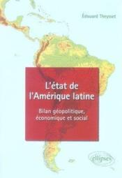 L'état de l'amérique latine ; bilan géopolitique, économique et social - Couverture - Format classique