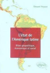 L'état de l'amérique latine ; bilan géopolitique, économique et social - Intérieur - Format classique