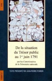 Format; de la situation du trésor public au 1er juin 1791 par les commissaires de la trésorerie nationales - Couverture - Format classique