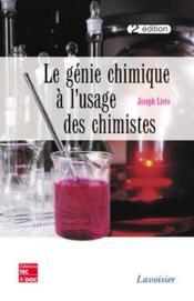 Le genie chimique a l'usage des chimistes - Couverture - Format classique