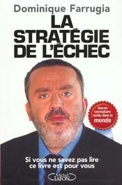La stratégie de l'échec. aucun exemplaire vendu dans le monde, si vous ne savez pas lire, ce livre est pour vous - Intérieur - Format classique