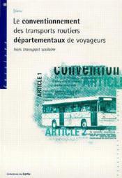 Le conventionnement des transports routiers departementaux de voyageurs hors transport scolaire (dos - Couverture - Format classique