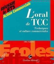 Reussir Le Bts Action Commerciale. L'Oral De Tcc : Tehcniques Et Culture Commerciales - Couverture - Format classique