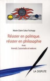 Resister En Politique, Resister En Philosophie - Couverture - Format classique