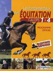 Les fondamentaux de l'équitation ; galops 1 à 4, programme officiel detaillé et 110 questions-réponses - Intérieur - Format classique