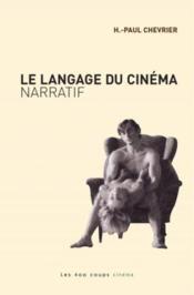 Le Langage Du Cinema Narratif - Couverture - Format classique