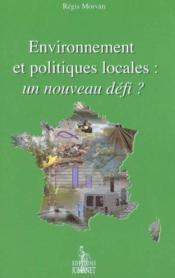 Environnement et politiques locales : un nouveau defi ? - Couverture - Format classique
