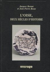 L'Oise, deux siècles d'histoire - Couverture - Format classique