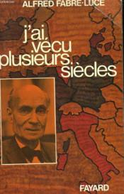 J'Ai Vecu Plusieurs Siecles. - Couverture - Format classique