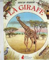 Mon Amie La Girafe. Editions Du Chat Perche. - Couverture - Format classique
