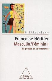 Masculin féminin t.1 ; la pensée de la différence - Intérieur - Format classique