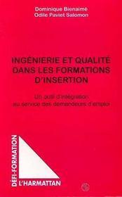 Ingenierie Et Qualite Dans Les Formations D'Insertion ; Un Outil D'Integration Au Service Des Demandeurs D'Emploi - Intérieur - Format classique