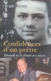 Confidences d'un prêtre ; élisabeth de la trinité m'a sauvé - Intérieur - Format classique