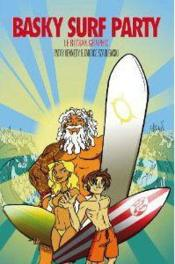 Basky surf party ; le roman graphic  - Kennedy + Szablewski