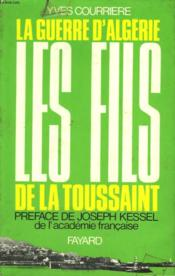La Guerre D'Algerie Tome 1 : Les Fils De La Toussaint. - Couverture - Format classique