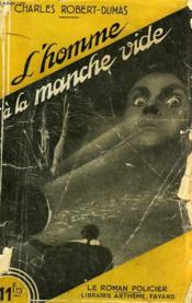 L'Homme A La Manche Vide. - Couverture - Format classique