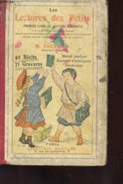 Les Lectures Des Petits - Premier Livre De Lecture Courante - 42 Rects - 71 Gravures - Morale Pratique - Exercices D'Intellignece - Vocabulaire - Couverture - Format classique
