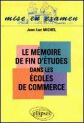 Le Memoire De Fin D'Etudes Dans Les Ecoles De Commerce - Intérieur - Format classique