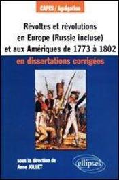 Révoltes et révolutions en europe (russie comprise) et aux amériques de 1773 à 1802 en dissertations corrigées - Intérieur - Format classique