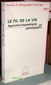 Le fil de la vie ; approches biographiques et généalogiques - Couverture - Format classique