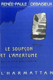 Le soupçon et l'amertume dans le roman grec moderne - Couverture - Format classique