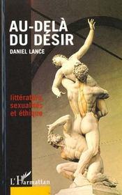 Au-Dela Du Desir ; Litterature Sexualites Et Ethique - Intérieur - Format classique