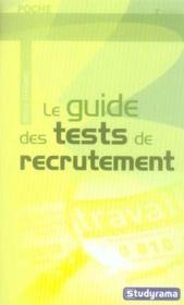 Le guide des tests de recrutement (2e édition) - Couverture - Format classique