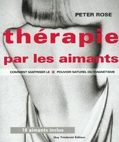 Vente livre :  Therapie Par Les Aimants (La)  - Rose Peter
