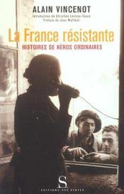 La France Resistante ; Histoires De Heros Ordinaires - Intérieur - Format classique