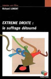 Extreme droite : le suffrage detourne - Couverture - Format classique