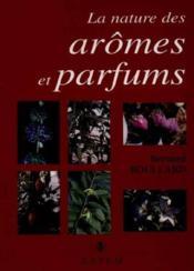 Le Nature Des Aromes Et Parfums - Couverture - Format classique