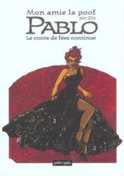 Mon Amie La Poof T.2 ; Pablo, Le Conte De Fees Continue - Couverture - Format classique