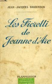 Les Fioretti De Jeanne D'Arc. - Couverture - Format classique
