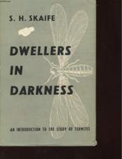 Dwellers In Darkness - An Introduction To The Study Of Termites - Couverture - Format classique