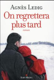 Vente  On regrettera plus tard  - Agnes Ledig