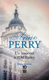 Vente livre :  Un innocent à l'Old Bailey  - Anne Perry