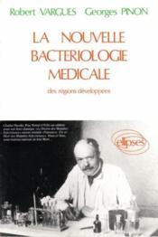 La nouvelle bactériologie médicale - Couverture - Format classique
