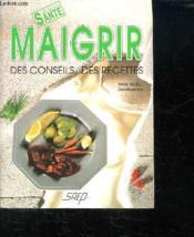 Maigrir ; conseils ; recettes - Couverture - Format classique
