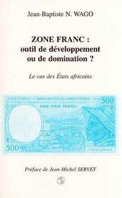 Zone Franc : Outil De Developpement Ou De Domination ? - Intérieur - Format classique