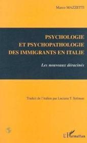 Psychologie et psychopathologie des immigrants en Italie ; les nouveaux déracinés - Couverture - Format classique