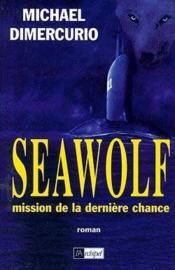 Seawolf - La Mission De La Derniere Chance - Couverture - Format classique